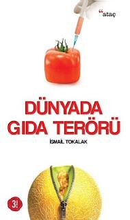 Dünyada Gıda Terörü - İsmail Tokalak