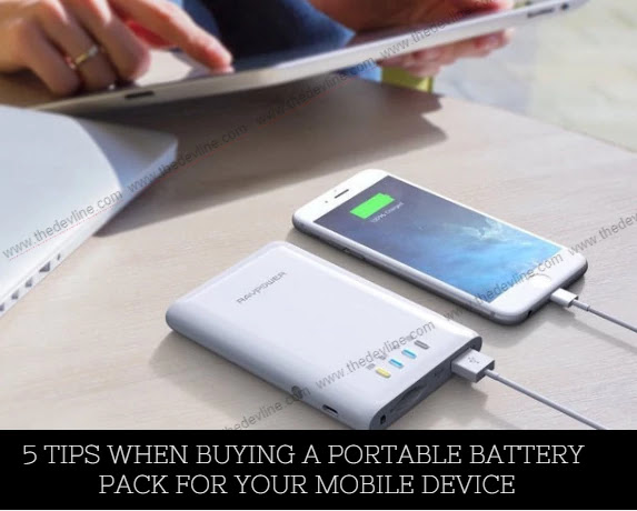 5 Tips When Buying a Portable Battery Pack for Your Mobile Device