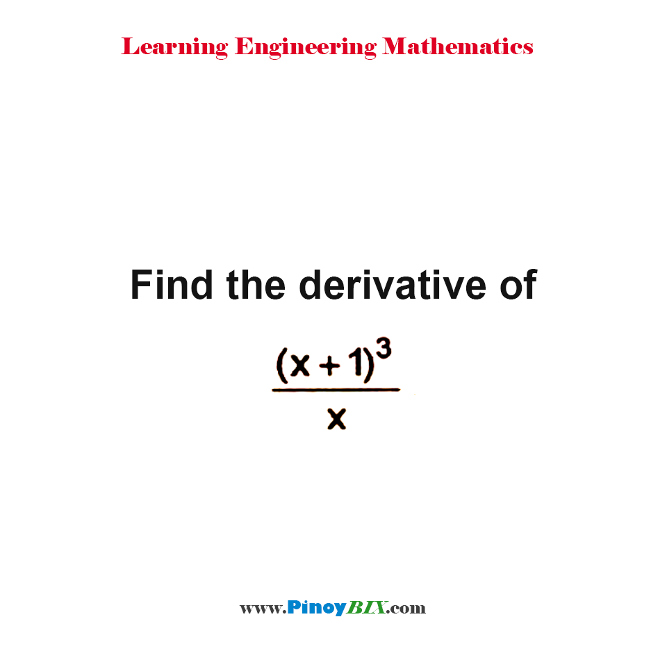 Find the derivative of (x + 1)^3/x