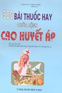 500 bài thuốc hay chữa bệnh cao huyết áp - Thang Hy Mãnh, Vương Lợi