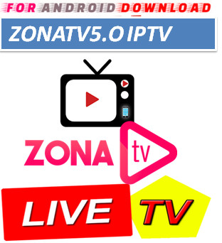 Download Android Free ZonaTV5.0 Television Apk -Watch Free Live Cable Tv Channel-Android Update LiveTV Apk  Android APK Premium Cable Tv,Sports Channel,Movies Channel On Android