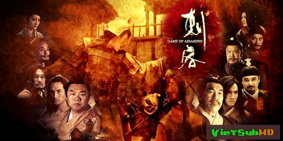 Phim Hành Thích Ngụy Vương VietSub HD | Game Of Assassins 2014