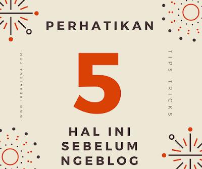 5 Hal Yang Harus Diperhatikan Blogger Pemula