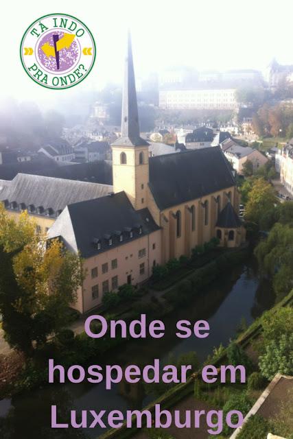 Mais dicas sobre onde ficar em Luxemburgo