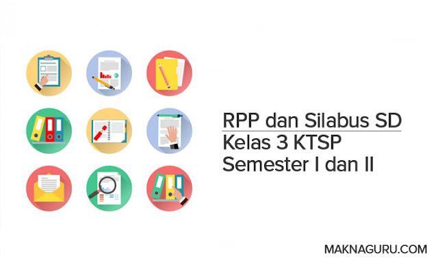 RPP dan Silabus SD Kelas 3 KTSP Semester I dan II