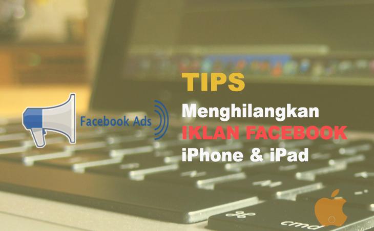 Cara Ampuh Menghilangkan Iklan Facebook di iPhone dan iPad