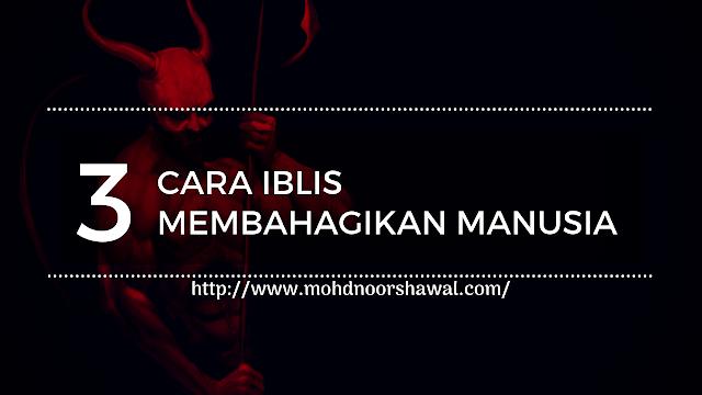 3 Cara Iblis Membahagikan Manusia