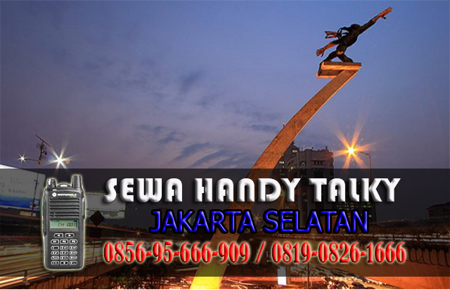 Pusat Sewa HT Ulujami Pesanggrahan Jakarta Selatan Pusat Rental Handy Talky