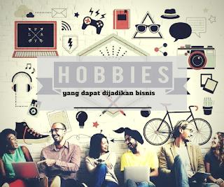 hobi yamg dapat dijadikan bisnis
