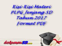Kisi-Kisi Materi PLPG Jenjang SD Tahun 2017 Format PDF