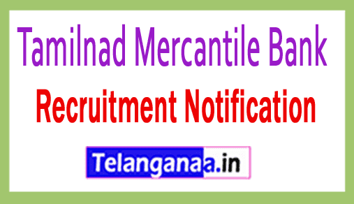 Tamilnad Mercantile Bank TMB Recruitment Notification