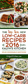 The Top Ten New Low-Carb Recipes of 2016 from Kalyn's Kitchen (plus Honorable Mentions) found on KalynsKitchen.com