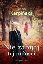 http://lubimyczytac.pl/ksiazka/4843652/nie-zabijaj-tej-milosci
