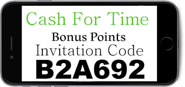 CashForTime App Invitation Code, Referral Code, Sign Up Bonus and Reviews 2018-2019