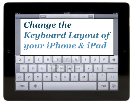 How to easily Change the Keyboard Layout on iPhone & iPad