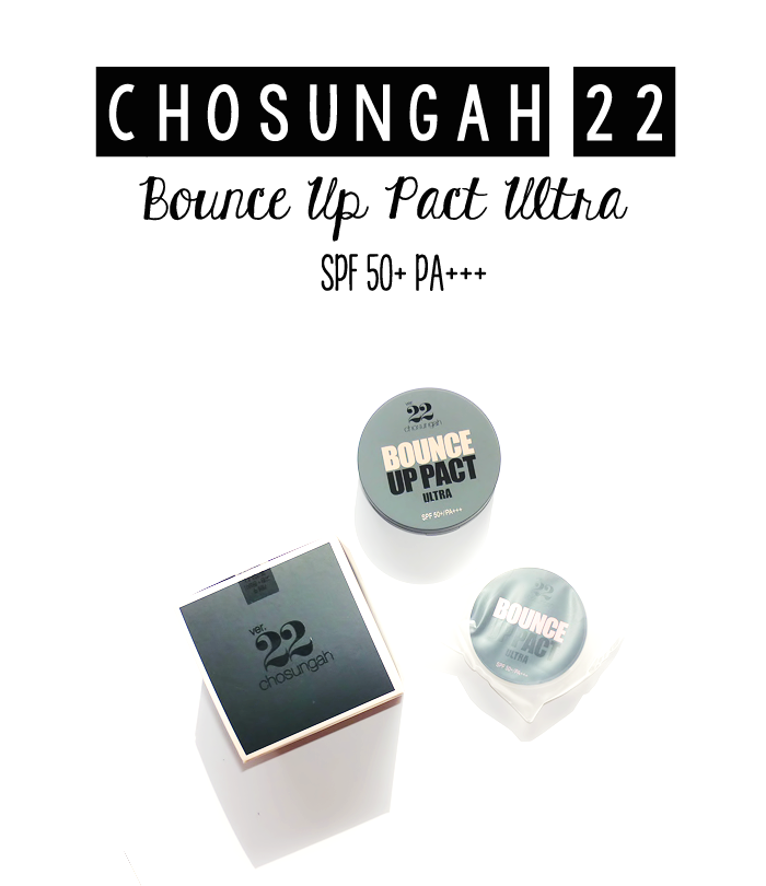 Chosungah 22 Bounce Up Pact Ultra Review