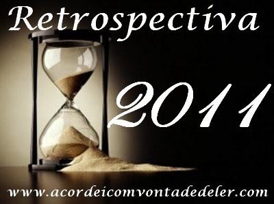 Retrospectiva 2 - O que rolou em  2011 #Fevereiro
