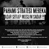 PAHAMI STRATEGI MEREKA,  AGAR SETIAP MUSLIM SADAR