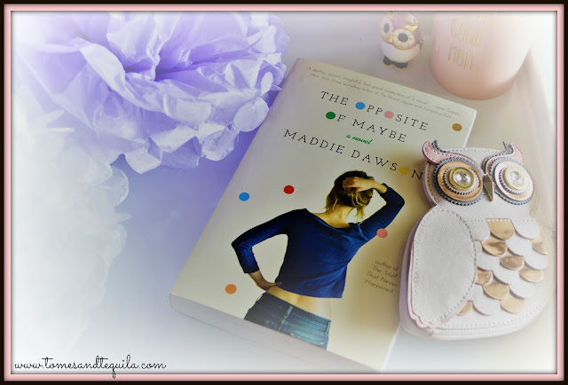 The Opposite of Maybe by Maddie Dawson   Book Review by Tomes and Tequila Book Blog