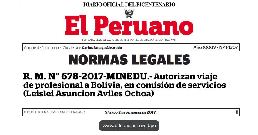 R. M. N° 678-2017-MINEDU - Autorizan viaje de profesional a Bolivia, en comisión de servicios (Leislei Asuncion Aviles Ochoa) www.minedu.gob.pe