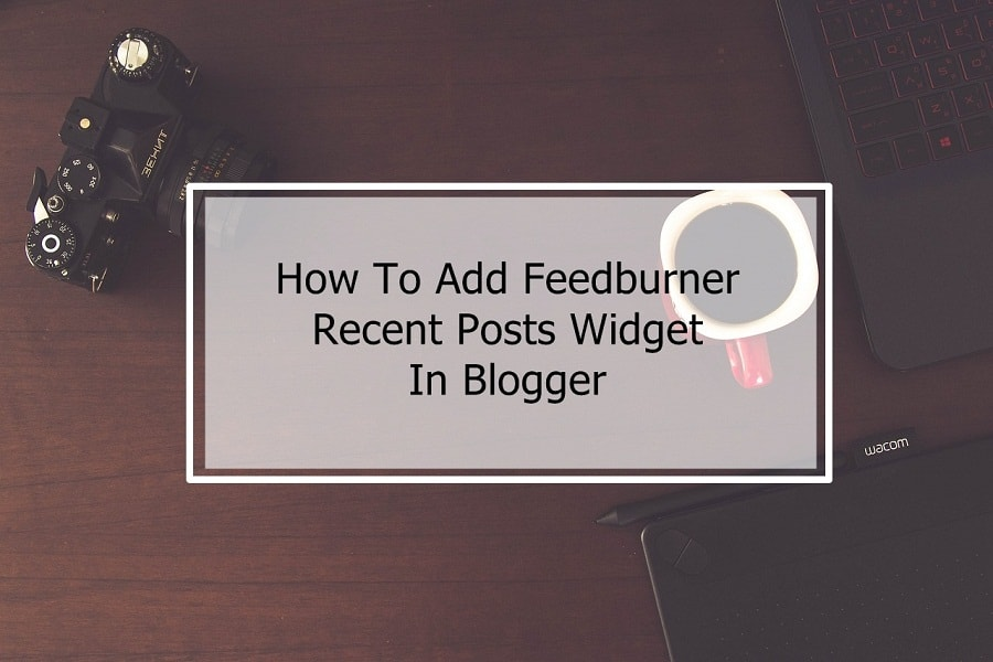 Feedburner Recent Posts Widget on Blogger