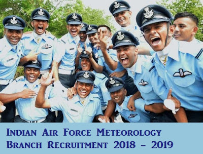 Indian Air Force Meteorology Branch Recruitment 2018 - 2019