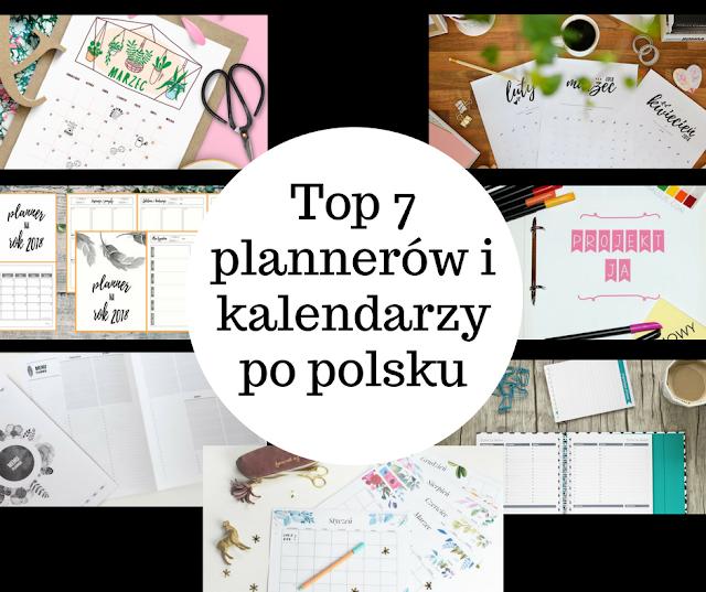 Top 7 plannerów i kalendarzy po polsku