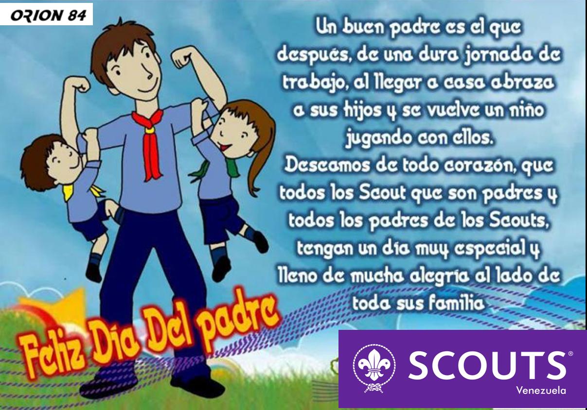 Grupo Scout Orión 84 Feliz Dia Del Padre