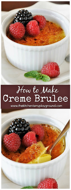 Classic Creme Brulee ~ Step by step of how to make creme brulee. Making this classic dessert is way easier than you think! #cremebrulee #classicdesserts #dessertclassics #bakinghowto #dessertrecipes #thekitchenismyplayground   www.thekitchenismyplayground.com