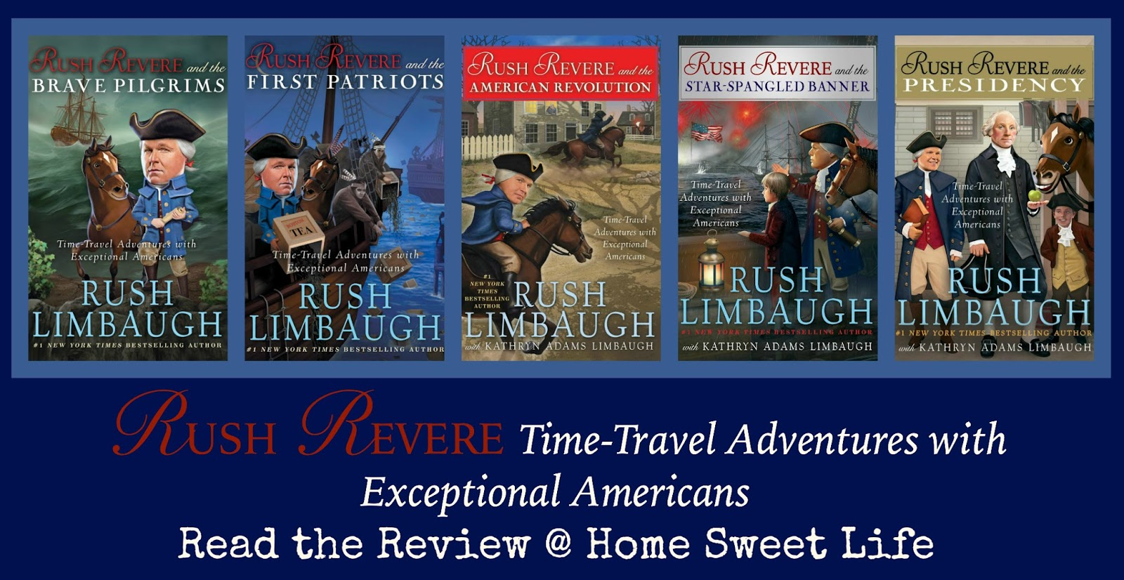Home Sweet Life Adventures Of Rush Revere Book Series A Crew Review