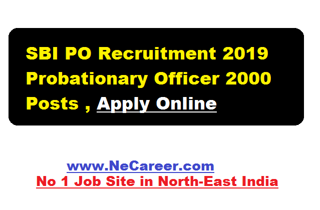 SBI PO Recruitment 2019 April | Probationary Officer 2000 Posts , Apply Online