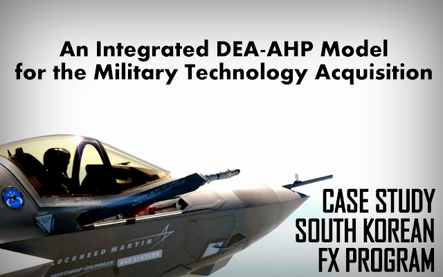 THE PAPER | An Integrated DEA-AHP Model for the Military Technology Acquisition