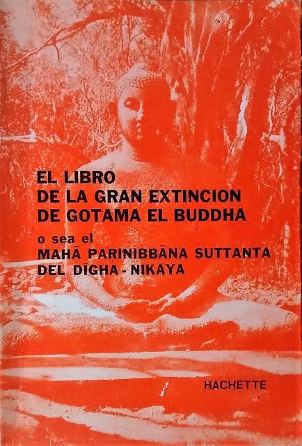 El Gran Libro de la Extinción de Gotama el Buddha o sea Mahā Parinibbāṇa Sutta del Digha Nikaya