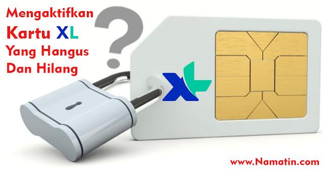 Cara mengaktifkan kartu xl yang hangus dan hilang