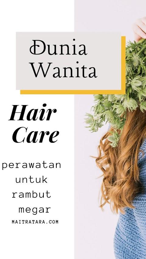 Hair Care Untuk Rambut Megar
