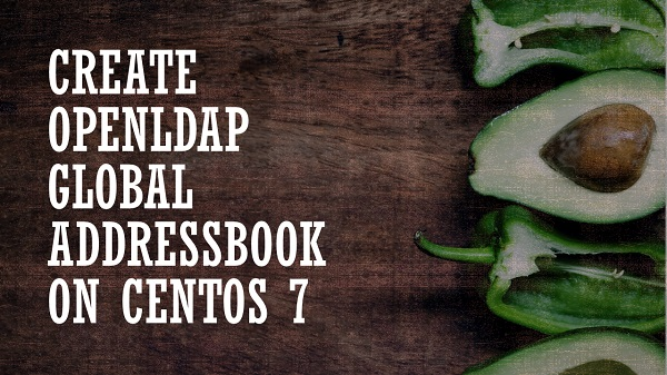 Create OpenLDAP Global Addressbook on CentOS 7