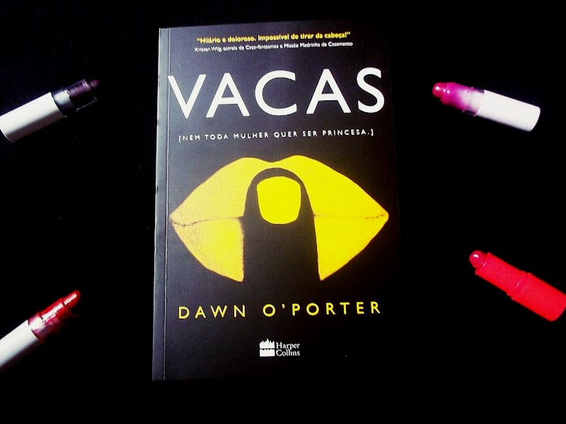 [RESENHA #384] VACAS - DAWN O'PORTER