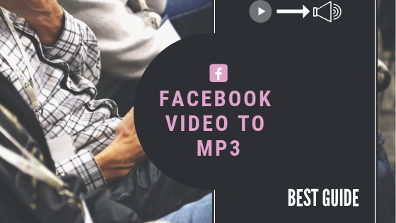 Facebook Video Converter To Mp3<br/>
