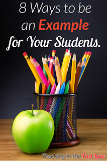 Your students' eyes are always on you, so use it to your advantage with these 8 ways you can be an example for your students!