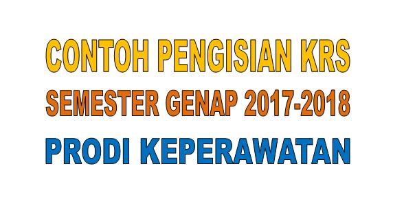 Contoh Pengisian KRS Prodi Keperawatan Semester Genap Tahun Akademik 2017-2018