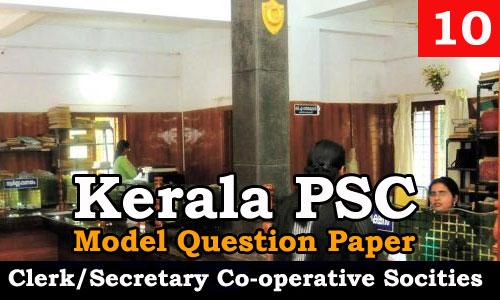 Kerala PSC - Junior Clerk/Secretary, Co-operative Societies - Model Question Paper 10