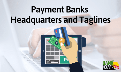 Payment Banks Headquarters and Taglines