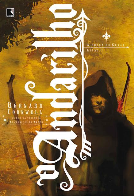 O andarilho A busca do Graal Bernard Cornwell