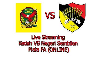 Live Streaming Kedah VS Negeri Sembilan Piala FA (ONLINE)