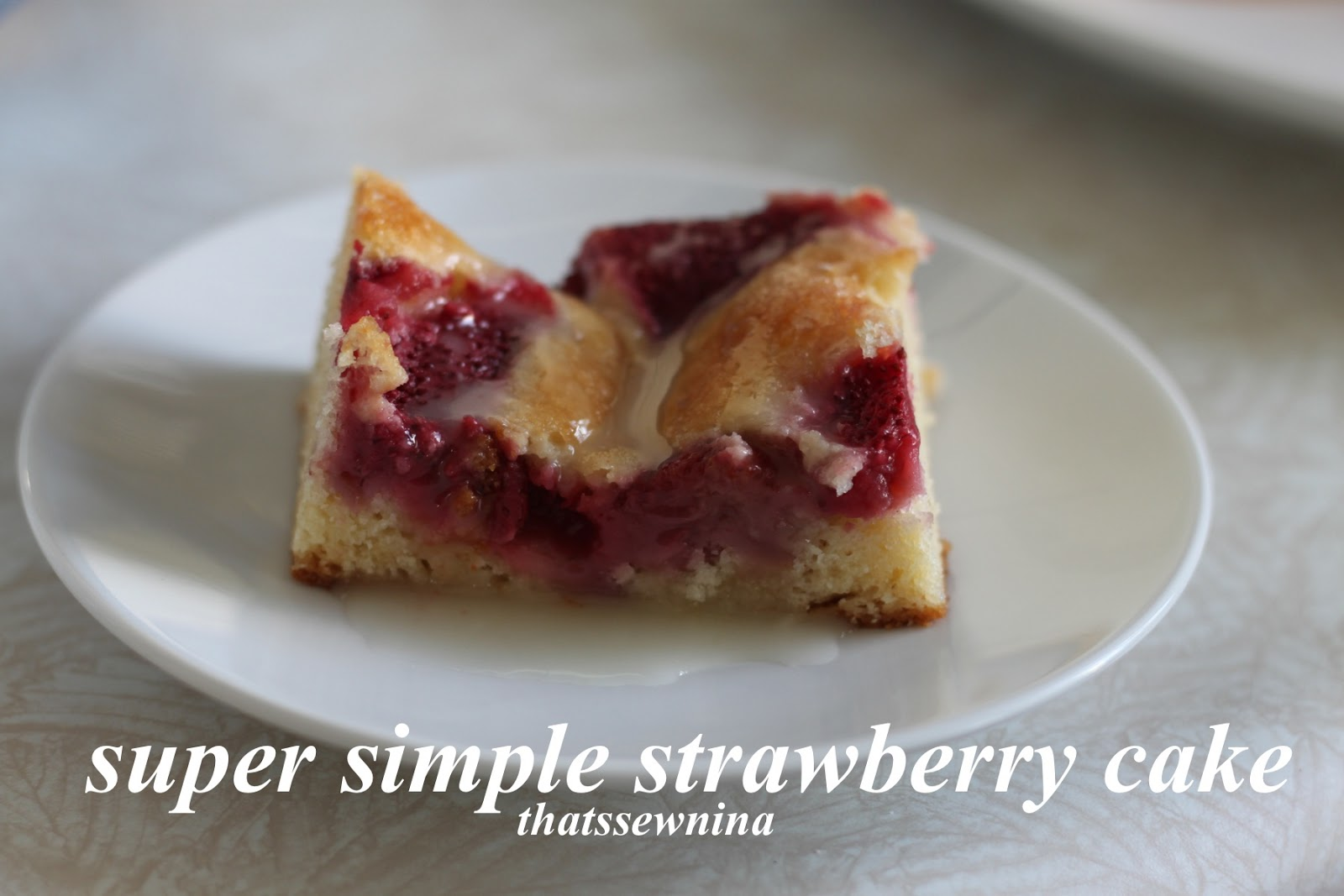 Thatssewnina Super Simple Strawberry Cake