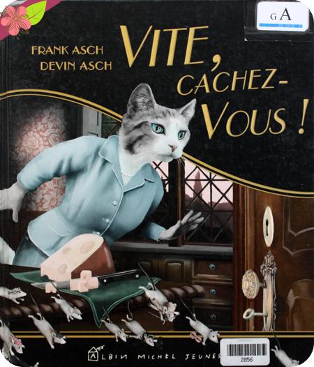 Vite, cachez-vous ! de Frank Asch et Devin Asch