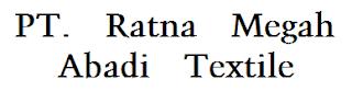 <img alt='Lowongan Kerja PT. Ratna Megah Abadi Textile' src='silokerindo.png'/>