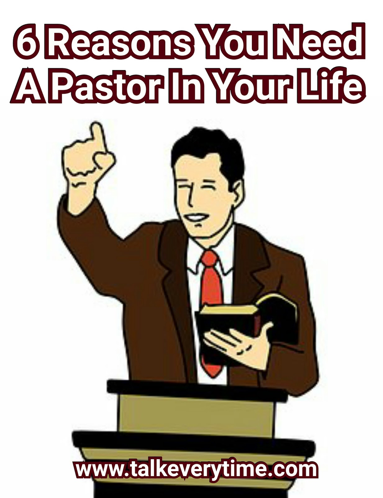 6 Reasons You Need A Pastor In Your life