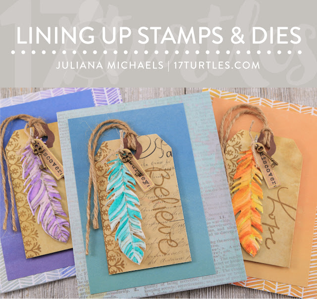 Lining Up Stamps and Dies Tutorial by Juliana Michaels 17turtles.com