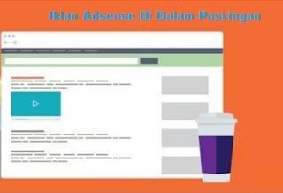 Cara Memasang Iklan Adsense Di Dalam Postingan Blog